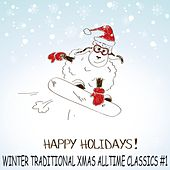Play & Download Happy Winter Holidays Vol.1 (Traditional Xmas Alltime Classics) by Various Artists | Napster