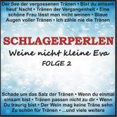 Schlagerperlen - Weine nicht kleine Eva, Folge 2 von Various Artists