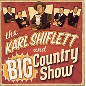Play & Download Karl Shiflett & The Big Country Show by The Karl Shiflett & Big... | Napster