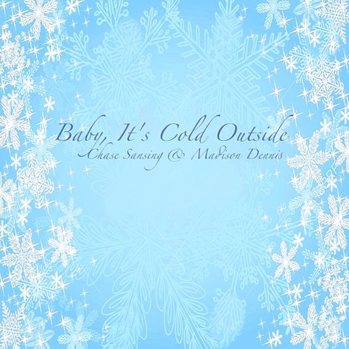 Baby, It's Cold Outside (feat. Madison Dennis) - Single by Chase Sansing