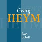Georg Heym - Das Schiff (Novelle) von Jürgen Fritsche