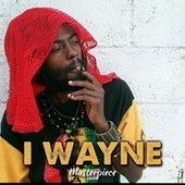 Play & Download I Wayne : Masterpiece by I Wayne | Napster
