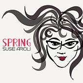 Play & Download Spring by Susie Arioli | Napster