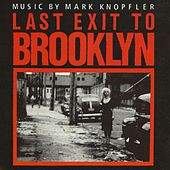 Play & Download Last Exit To Brooklyn by Mark Knopfler | Napster