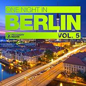 Play & Download One Night in Berlin, Vol. 5 by Various Artists | Napster