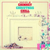 Play & Download Chimney Christmas Chill by Various Artists | Napster