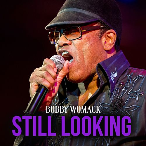 Play & Download Still Looking by Bobby Womack | Napster