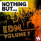 Play & Download Nothing But... EDM, Vol. 7 - EP by Various Artists | Napster