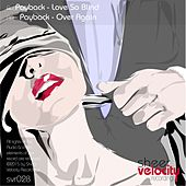 Love So Blind / Over Again - Single by Payback