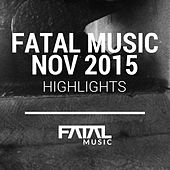 Play & Download Fatal Music November 2015 Highlights - EP by Various Artists | Napster