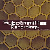 Play & Download Subcommittee Recordings Year 2 Retrospective - EP by Various Artists | Napster