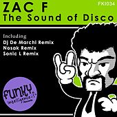 Play & Download The Sound of Disco by Zac F | Napster