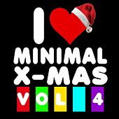 I Love Minimal X-Mas Vol. 4 by Various Artists