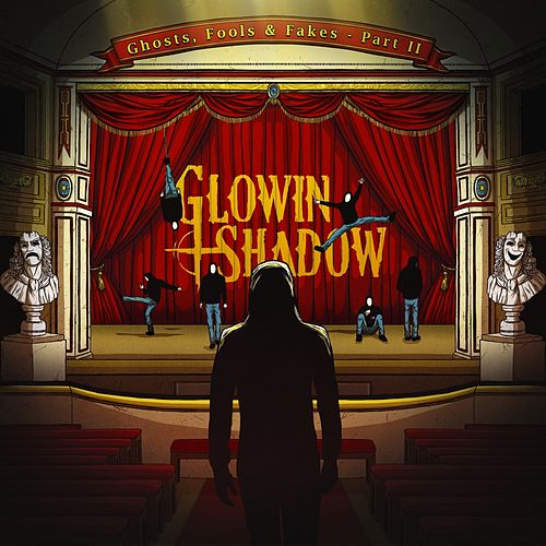 Ghosts, Fools & Fakes, Vol. 2 de Glowin Shadow