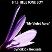 My Violet Aura by B.T.B. Blue Tone Boy