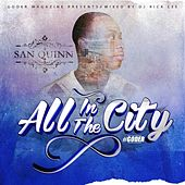 Play & Download All in the City by San Quinn | Napster