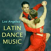 Play & Download Latin Dance Music by Los Angeles | Napster