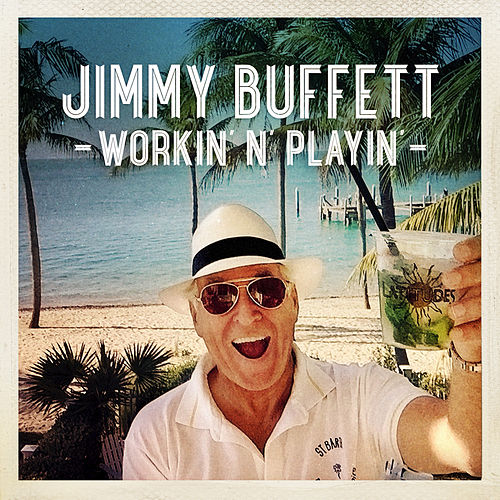 Play & Download Workin' 'n' Playin' - Single by Jimmy Buffett | Napster