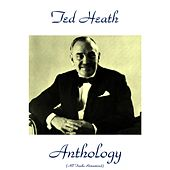 Anthology (All Tracks Remastered 2015) by Ted Heath