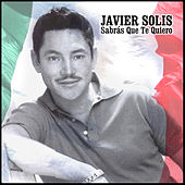 Play & Download Sabrás Que Te Quiero by Javier Solis | Napster