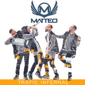 Play & Download Trafic infernal by Matteo | Napster