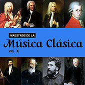 Maestros de la Música Clásica, Vol. X by Various Artists