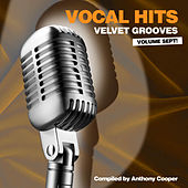 Play & Download Vocal Hits Velvet Grooves Volume Sept! by Various Artists | Napster