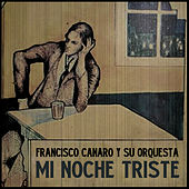 Play & Download Mi Noche Triste by Francisco Canaro | Napster