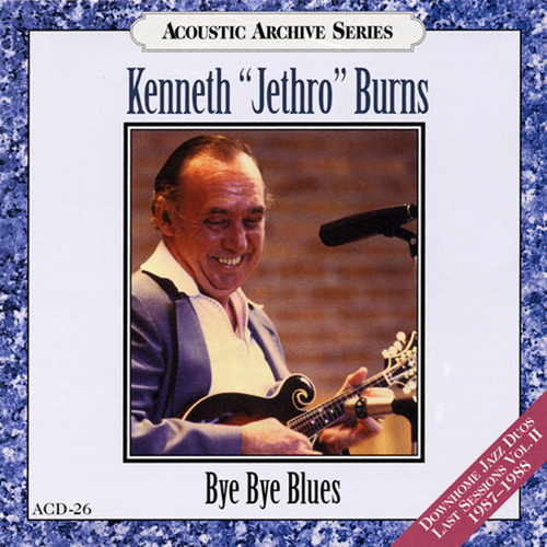Bye Bye Blues by Kenneth 'Jethro' Burns