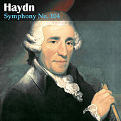 Haydn: Symphony No. 104 by Various Artists