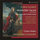 Play & Download Francesc Valls: O Rex Gloriae by Guillamí Consort | Napster