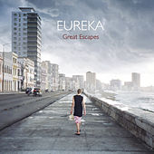 Play & Download Great Escapes by Eureka | Napster