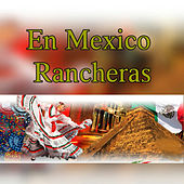 Play & Download En Mexico Rancheras by Various Artists | Napster
