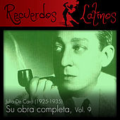 Julio de Caro: Su Obra Completa (1925-1935), Vol. 9 by Various Artists