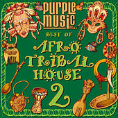 Play & Download Best of Afro & Tribal House 2 by Various Artists | Napster