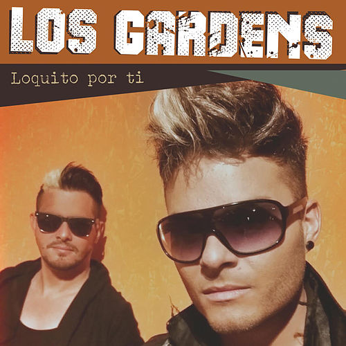 Play & Download Loquito por Ti by Gardens | Napster