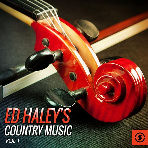 Ed Haley's Country Music, Vol. 1 by Ed Haley