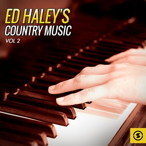 Ed Haley's Country Music, Vol. 2 by Ed Haley