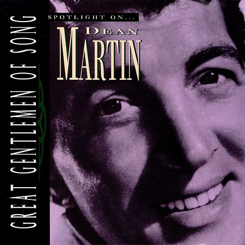 Play & Download Spotlight On Dean Martin by Dean Martin | Napster