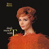 Play & Download Don't Mess with Tes by Teresa Brewer | Napster
