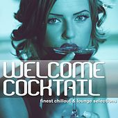 Play & Download Welcome Cocktail - Finest Chillout & Lounge Selections by Various Artists | Napster
