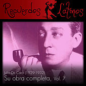 Julio de Caro: Su Obra Completa (1929-1932), Vol. 7 by Various Artists