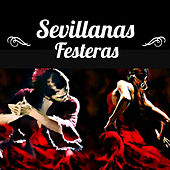 Play & Download Sevillanas Festeras by Various Artists | Napster