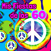 Play & Download Mis Fiestas de los 60 by Various Artists | Napster