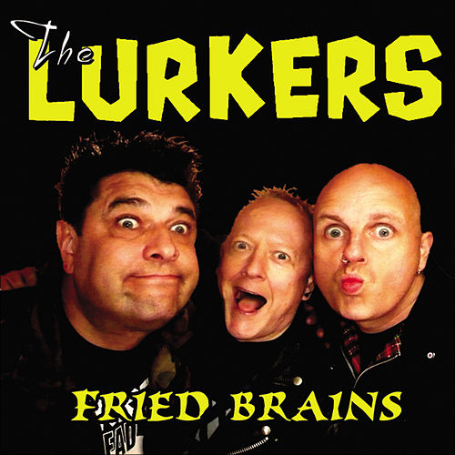 Play & Download Fried Brains by The Lurkers | Napster