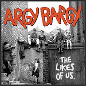 Play & Download The Likes Of Us by Argy Bargy | Napster