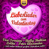 Play & Download Liebeslieder zum Valentinstag by Various Artists | Napster