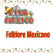 Viva México, Folklore Mexicano by Various Artists