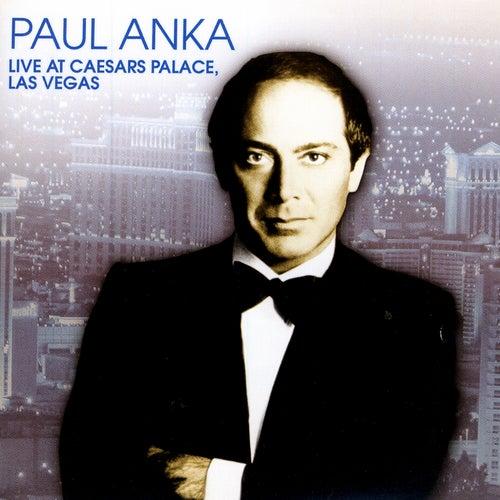 Play & Download Live At Caesar's Palace, Las Vegas by Paul Anka | Napster
