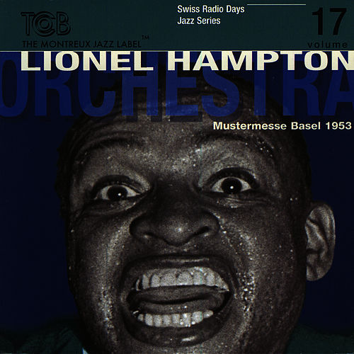 Play & Download Lionel Hampton Orchestra, Mustermesse Basel 1953 (Vol 1) by Lionel Hampton | Napster